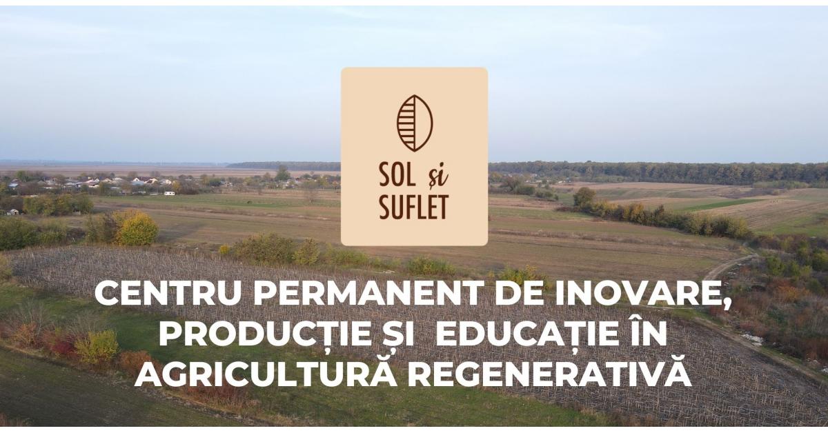 Kaufland deschide Sol și Suflet, prima fermă regenerativă din România și centru educațional pentru fermierii la început de drum